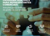 Programa Remodele para Representantes Comerciais: últimos dias, inscrições até 18/09! Gratuito para filiados, Programa todo on-line é uma parceria entre Core-SC e Sebrae/SC. Garanta logo sua vaga!