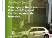 Tem agente fiscal do Core-SC em diligências nas regiões de Orleans e Caçador nesta semana! Confira agenda de fevereiro.