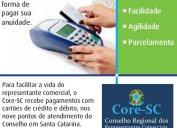 Débito ou crédito? O Core-SC também recebe a anuidade nestas duas formas de pagamento, em todos os pontos de atendimento no estado.