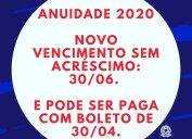 CORONAVÍRUS: Vencimento da anuidade 2020 foi prorrogado de 30/04 para 30/06, sem acréscimo. Atenção! Não é necessário trocar o boleto porque o banco aceitará o boleto de 30/04, sem acréscimo.