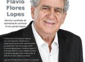 Flavio Flores Lopes: valorizar a profissão de representante comercial foi seu grande legado. Há dois anos, em 11/12/2017, a categoria perdia um grande líder. Foram 37 anos de Representação Comercial e quase 25 anos à frente do CORE-SC.